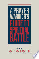 A Prayer Warrior s Guide to Spiritual Battle Book