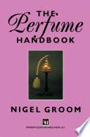 The Perfume Handbook Book