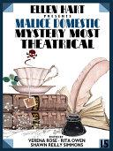 Ellen Hart Presents Malice Domestic 15  Mystery Most Theatrical