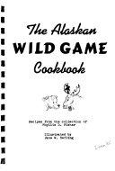 Pdf The Alaskan Wild Game Cookbook