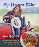 My Pinewood Kitchen, A Southern Culinary Cure Pdf/ePub eBook