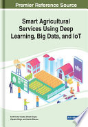 Smart Agricultural Services Using Deep Learning  Big Data  and IoT Book PDF