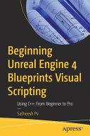 Beginning Unreal Engine 4 Blueprints Visual Scripting Book