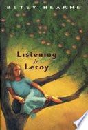 Listening for Leroy