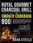 Royal Gourmet Charcoal Grill   Smoker Cookbook 800
