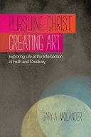 Pursuing Christ  Creating Art