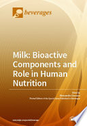 Milk: Bioactive Components and Role in Human Nutrition