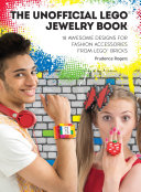 The Unofficial LEGO® Jewelry Book Pdf