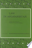 Law in Afghanistan  : A Study of the Constitutions, Matrimonial Law and the Judiciary