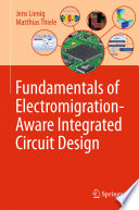 Fundamentals of Electromigration-Aware Integrated Circuit Design