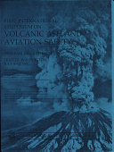 First International Symposium on Volcanic Ash and Aviation Safety