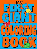 My First Giant Coloring Book  Jumbo Toddler Coloring Book with Over 150 Pages Book PDF