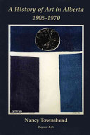 A History of Art in Alberta  1905 1970