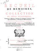 Collection academique, composee des memoires, actes ou journaux des plus celebres academies et societes litteraires, des extraits des meilleurs ouvrages periodiques......