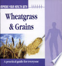 Improve Your Health With Wheatgrass Grains