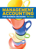 Management Accounting for Business Decisions 1e