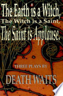 The Earth is a Witch, the Witch is a Saint, the Saint is Applause