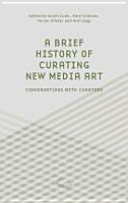 A Brief History of Curating New Media Art
