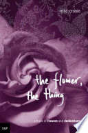 The Flower  the Thing Book