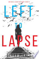 Left to Lapse  An Adele Sharp Mystery   Book Seven