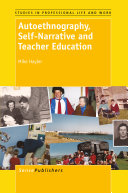 Autoethnography, Self-Narrative and Teacher Education