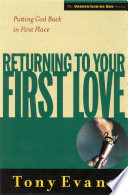 """""""Returning to Your First Love: Putting God Back in First Place"""" by Tony Evans"""