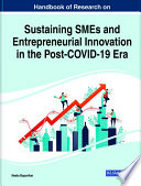 Handbook Of Research On Sustaining Smes And Entrepreneurial Innovation In The Post Covid 19 Era