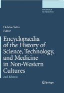 Encyclopaedia of the History of Science, Technology, and Medicine in Non-Western Cultures