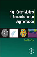 High Order Models in Semantic Image Segmentation