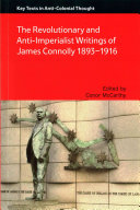 The Revolutionary and Anti Imperialist Writings of James Connolly  1893 1916