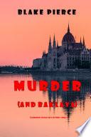 Murder (and Baklava) (A European Voyage Cozy Mystery—Book 1)