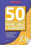 Fifty Maths Lessons for More Able Learners, Ages 7-9