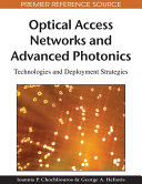 Optical Access Networks and Advanced Photonics  Technologies and Deployment Strategies