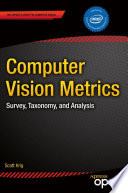 """Computer Vision Metrics: Survey, Taxonomy, and Analysis"" by Scott Krig"