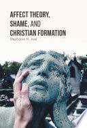 Affect Theory  Shame  and Christian Formation