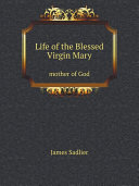 Life of the Blessed Virgin Mary Pdf/ePub eBook
