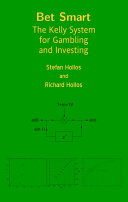 Bet Smart: The Kelly System for Gambling and Investing