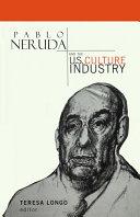 Pablo Neruda and the U.S. Culture Industry [Pdf/ePub] eBook