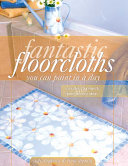 Fantastic Floorcloths You Can Paint in a Day