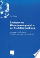 Strategisches Wissensmanagement in der Produktentwicklung