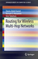 Routing for Wireless Multi Hop Networks