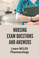 Nursing Exam Questions And Answers