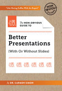 The Non-Obvious Guide to Better Presentations