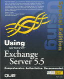 Using Microsoft Exchange Server 5 5