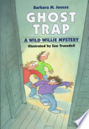 Ghost Trap  : A Wild Willie Mystery