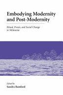 Embodying Modernity and Postmodernity