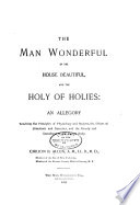 The Man Wonderful In The House Beautiful And The Holy Of Holies
