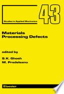 Materials Processing Defects
