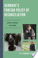 Germany s Foreign Policy of Reconciliation Book