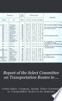 Report of the Select Committee on Transportation Routes to the Seaboard with Appendix Book